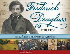 Frederick Douglass for Kids: His Life and Times, with 21 Activities (F-ExLibrary