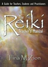 The Reiki Teacher's Manual : A Guide for Teachers, Students, and...
