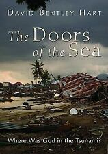 The Doors of the Sea : Where Was God in the Tsunami? by David Bentley Hart...