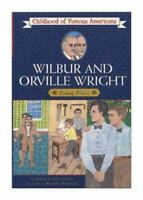 Wilbur and Orville Wright: Young Fliers [Childhood of Famous Americans]