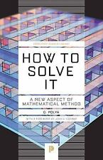 How To Solve It: A New Aspect Of Mathematical Method (princeton Science Libra...