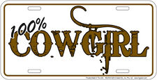 Western Cabin Lodge Barn Stable Decor ~100% Cowgirl~ License Plate Metal Sign