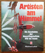 ARTISTEN AM HIMMEL Die Geschichte der Kunstflugstaffeln Manfred Leihse 1989