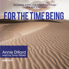 For the Time Being by Annie Dillard 2011 Unabridged CD 9781441779908