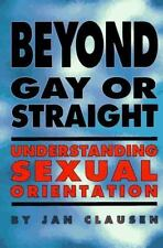 Beyond Gay or Straight: Understanding Sexual Orientation (Issues in-ExLibrary