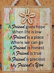 Handmade Plaque * MY FRIEND IS YOU *    Inspirational Friendship Gift