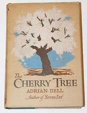 THE CHERRY TREE by Adrian Bell HB DJ 1932 1st American Ed Silver Ley Author RARE