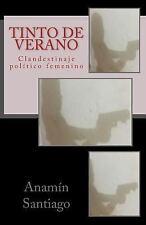 Tinto de Verano by Anamin Santiago (2016, Paperback)