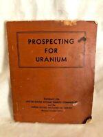 Prospecting for Uranium Handbook US Atomic Energy Commission - Vintage 1951