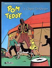 POM et TEDDY  Le Cirque Tockburger  François CRAENHALS  Ed. LEFRANCQ  1996
