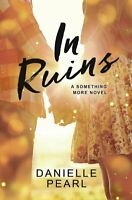 Something More: In Ruins 1 by Danielle Pearl (2016, Paperback) NEW