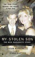 My Stolen Son : The Nick Markowitz Story, Paperback by Markowitz, Susan; Glat...