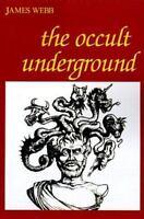 Occult Underground: By James Webb