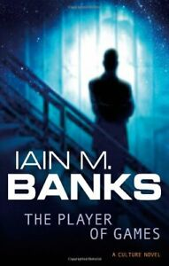The Player Of Games: A Culture Novel (The Culture),Iain M. Banks