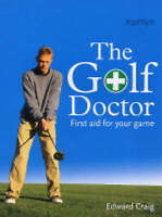 The Golf Doctor: First Aid for Your Game by Craig, Edward, Paperback Used Book,