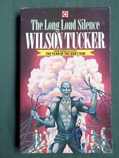 THE LONG LOUD SILENCE - WILSON TUCKER - SCI-FI CORONET  P/BACK 1980