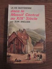Jean Anglade / dédicace / la vie quotidienne dans le Massif-central / 1971
