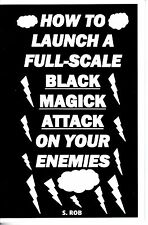 HOW TO LAUNCH A FULL-SCALE BLACK MAGICK ATTACK ON YOUR ENEMIES book occult magic