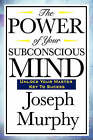 NEW The Power of Your Subconscious Mind by Joseph Murphy