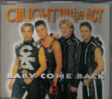 Caught In The Act-Baby Come Back cd maxi single