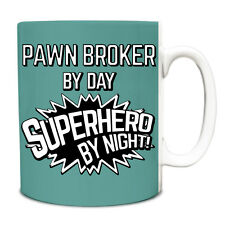Turquoise Pawn Broker BY DAY SUPERHERO BY NIGHT 10 oz (environ 283.49 g) Mug 150