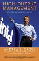 HIGH OUTPUT MANAGEMENT by Andrew S. Grove (0679762884)