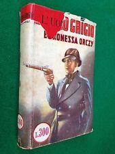 Baronessa ORCZY - L'UOMO GRIGIO , Ed Sonzogno Romantica (1949)