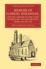 Memoir of Gabriel Beranger, and His Labours in the Cause of Irish Art and Antiqu