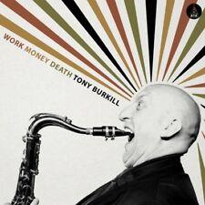 TONY BURKILL - WORK MONEY DEATH   CD NEUF