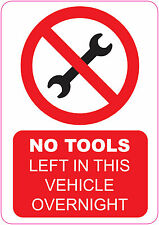 [ 90x120mm ] NO TOOLS LEFT IN THIS VEHICLE - Car/Van/Truck/Waggon - Security.RW