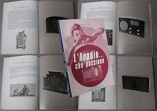 Libro L'ARADIO CHE PASSIONE Old Radio Wireless TSF Radiomarelli d'epoca Antique