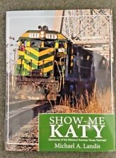 Show-Me Katy Memories of the M-K-T Railroad. Hardback Michael A. Landis