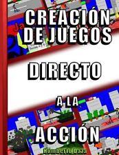 Creacion de Juegos Directo a la Accion by Humberto Daza (2016, Paperback)