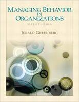 Managing Behavior in Organizations 6e Global Edition