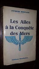 LES AILES A LA CONQUÊTE DES MERS - Jacques Mortane 1937 - Aviation Aéronautique