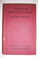 DREAM PHYCHOLOGY By Maurice Nicoll. 1917, 1st. Edn., Oxford Medical Publications