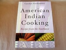 AMERICAN INDIAN COOKING Recipes Southwest Carolyn Niethammer SURVIVALIST Camping