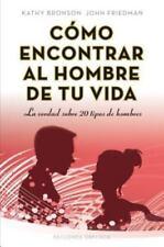 Como encontrar al hombre de tu vida (Coleccion Psicologia) (Spanish-ExLibrary