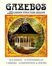 Gazebos and Other Garden Structure Designs Paperback Janet Strombeck