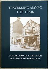 Travelling Along The Trail - Nailsworth Nr Stroud Gloucestershire Local History