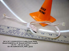 """RCA 32"""" L32HD31YX12 Cable from Main Board @[J22] to AV Board @[P705] Length 19.7"""