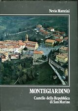 Nevio Matteini MONTEGIARDINO CASTELLO DELLA REPUBBLICA DI SAN MARINO