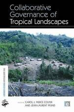 Collaborative Governance of Tropical Landscapes (The Earthscan Forest Library),