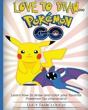 Love to Draw - Pokemon Go : Draw and Color Your Favorite Pokemon Go...