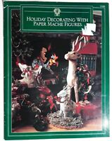 Holiday Decorating w/ Paper Mache Figures 15 Patterns Carousel Horse Reindeer