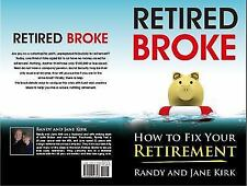 Retired Broke: How to Fix Your Retirement (Paperback or Softback)