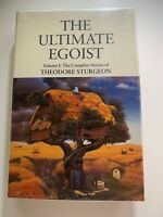The Ultimate Egoist Vol 1:The Complete Stories of Theodore Sturgeon. 1st. Unread