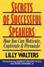 Secrets of Successful Speakers: How You Can Motivate, Captivate, and Persuade Wa