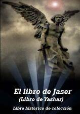 El Libro de Jaser (Libro de Yashar) : Un Libro Historico Judio Cristiano by...