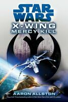 Star Wars: X-Wing: Mercy Kill by Allston, Aaron Book The Fast Free Shipping